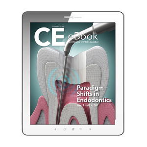CDE eBook: Paradigm Shifts in Endodontics