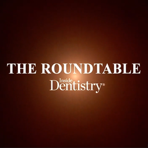 The Roundtable: Inside Dentistry